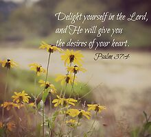 Psalm 37:4 Delight Yourself Lord by Kimberose