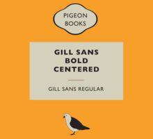 Gill Sans by StewNor