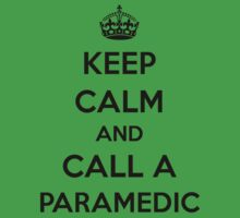 Keep Calm and Call A Paramedic Kids Clothes