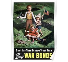 Don't Let That Shadow Touch Them Buy War Bonds Poster