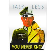 Talk Less You Never Know -- WW2 Poster