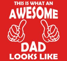 Awesome Dad T Shirts, This is what an Awesome Dad  by cerenimo