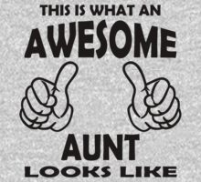 Awesome Aunt T Shirts, This is what an Awesome Aunt by cerenimo