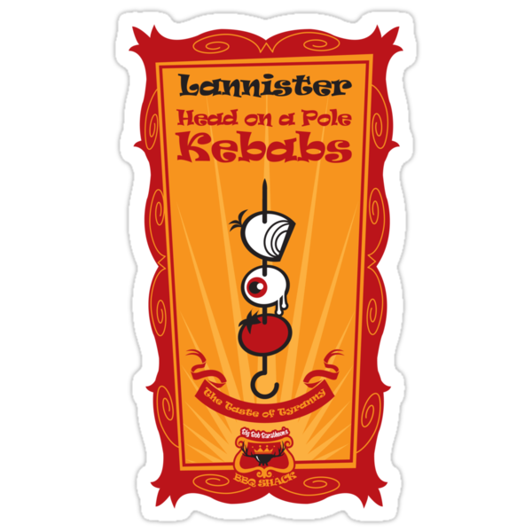 Big Bob's BBQ - Lannister - head on a pole Kebabs by satansbrand