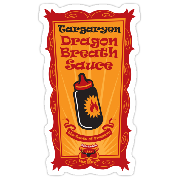 Big Bob's BBQ - Targaryen - Dragon Breath Sauce by satansbrand
