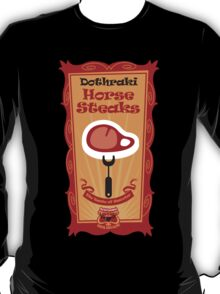 Big Bob's BBQ - Dothraki - Horse Steaks T-Shirt
