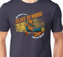 Skate to Work! Unisex T-Shirt