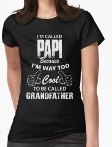 I'm Called Papi Because I'm Way Too Cool To Be Called Grandfather T-Shirt