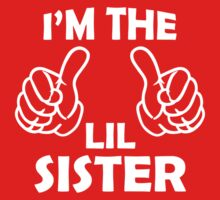 I'm The Lil Sister T shirts by cerenimo