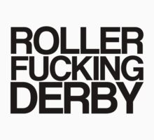Roller Fucking Derby (Black) by Jessica Morgan