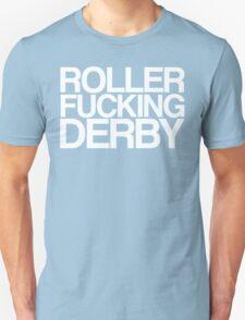 Roller Fucking Derby (White) Unisex T-Shirt