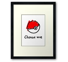 Choose me Framed Print