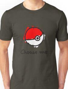 Choose me Unisex T-Shirt