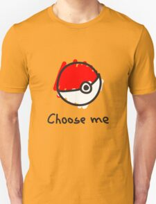 Choose me T-Shirt