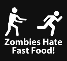 Zombies Hate Fast Food! by BrightDesign