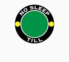No Sleep Till Unisex T-Shirt