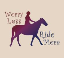 Worry Less Ride More Horse Riding Lovers by frogcreek
