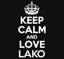 Keep Calm and Love LAKO by kandist