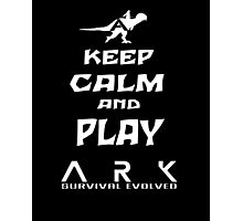 KEEP CALM AND PLAY ARK white Photographic Print