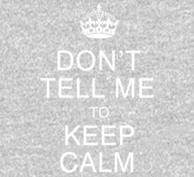 Don't tell me to keep calm One Piece - Long Sleeve