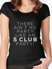 Ain't no party like an S CLUB party! (white version) Women's Fitted Scoop T-Shirt