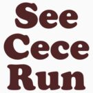 See Cece Run by huckblade