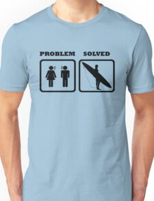 PROBLEM SOLVED WIFE SHOUTING AT SURFER Unisex T-Shirt