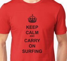KEEP CALM AND CARRY ON SURFING Unisex T-Shirt