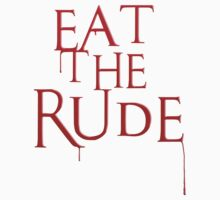 Eat The Rude by sabriiel