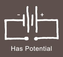 Has Potential - T shirt by BlueShift