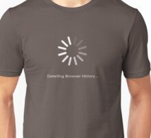 Deleting Browser History Unisex T-Shirt