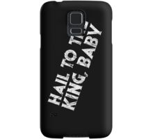 Hail to the King Samsung Galaxy Case/Skin