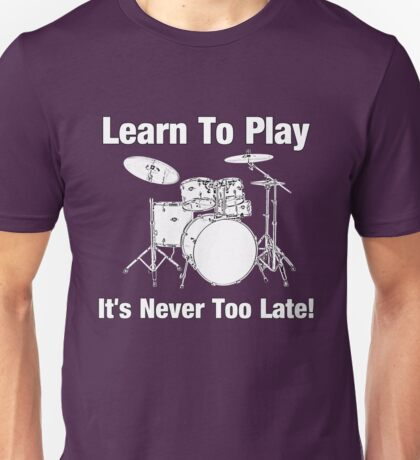 Learn To Play Drums Unisex T-Shirt