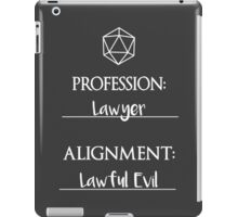 Lawyers are lawful evil iPad Case/Skin