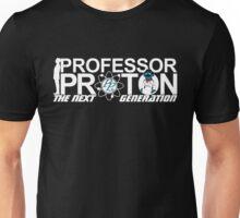 Professor Proton The Next Generation Unisex T-Shirt