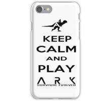 KEEP CALM AND PLAY ARK black 2 iPhone Case/Skin