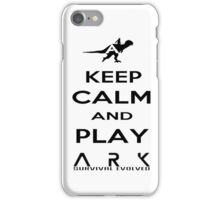 KEEP CALM AND PLAY ARK black 2 iPhone Case/Skin