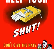 Keep Your Trap Shut! Don't Give The Rats Any Information by warishellstore