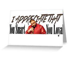 Dj Khaled - You Smart, You Loyal - I appreciate that Greeting Card
