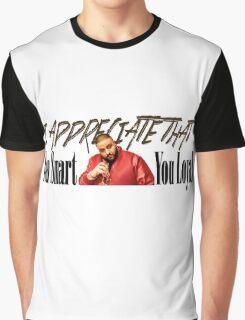 Dj Khaled - You Smart, You Loyal - I appreciate that Graphic T-Shirt