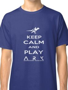KEEP CALM AND PLAY ARK white 2 Classic T-Shirt