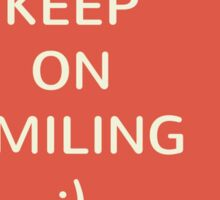 Keep on Smiling! Sticker