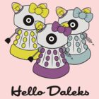Hello Daleks by B4DW0LF