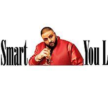 Dj Khaled - You Smart, You Loyal  by Positive  Cat