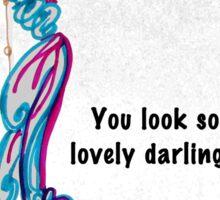 Looking so Lovely Darling Sticker