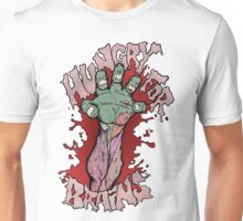 Hungry for Brains Unisex T-Shirt