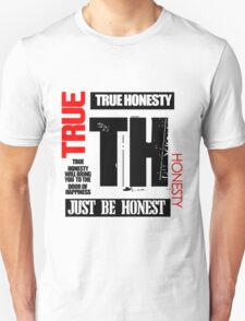 TRUE HONESTY  T-Shirt