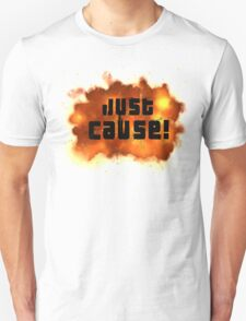 Just Cause! T-Shirt