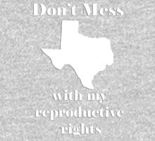 Don't mess with My Reproductive Rights Kids Clothes