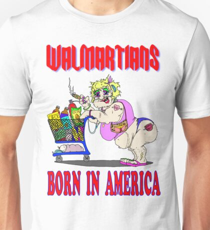 Walmartians Born In USA Unisex T-Shirt